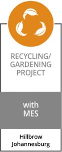 RECYCLING/ GARDENING PROJECT with MES