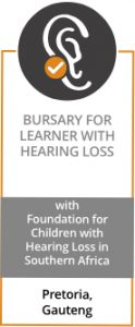 BURSARY FOR LEARNER WITH HEARING LOSS with Foundation for Children with Hearing Loss in Southern Africa Pretoria, Gauteng